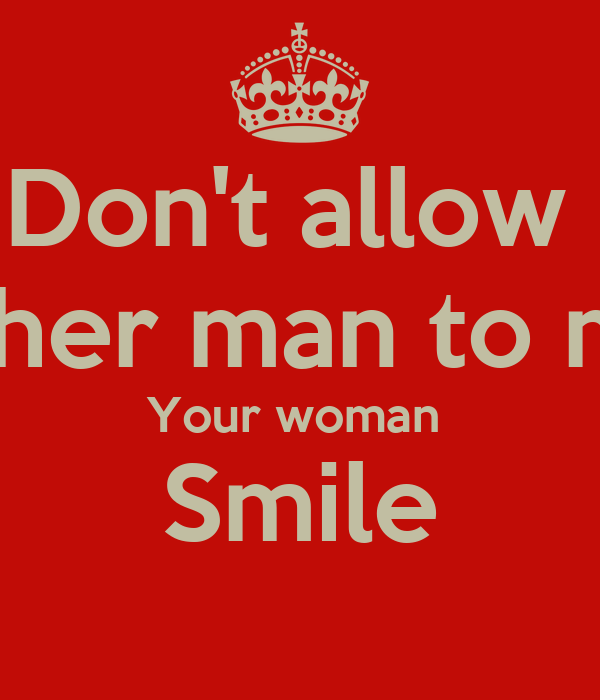 Dont Allow Another Man To Make Your Woman Smile Poster Yaya