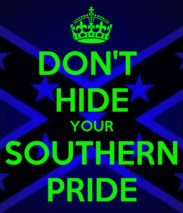Southern Pride Wallpaper Don't Hide Your Southern Pride