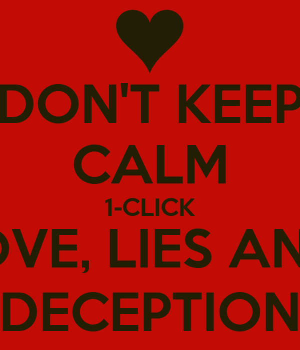 Love Deception: DON'T KEEP CALM 1-CLICK LOVE, LIES AND DECEPTION Poster