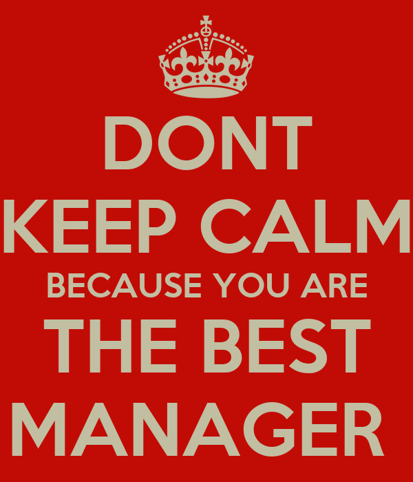 Dont Keep Calm Because You Are The Best Manager Poster. Printable Report Card Template. Flow Chart Template Powerpoint Free. Price Comparison Excel Template. Bible Verses For Graduation. No Interest Student Loans Until After Graduation. Graduate Schools Near Me. Free Remodeling Contract Template. Automotive Work Orders Template