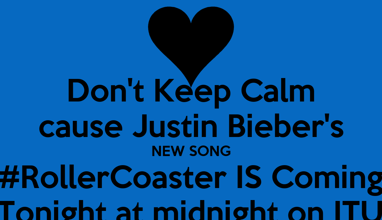 Roller Coaster Justin Bieber Cover Don t Keep Calm cause Justin