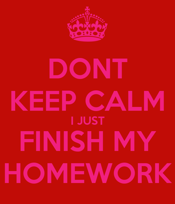 How do i finish my homework fast