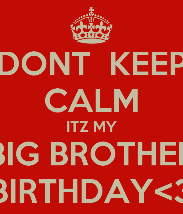Big Brother Birthday Wallpaper my Big Brother Birthday