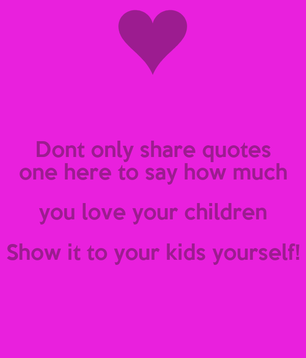Dont only share quotes one here to say how much you love ...