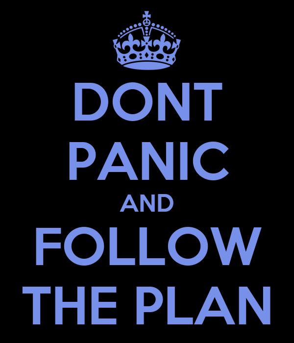 Dont panic and follow the plan poster jeffk keep calm - Plan program design plot to follow ...