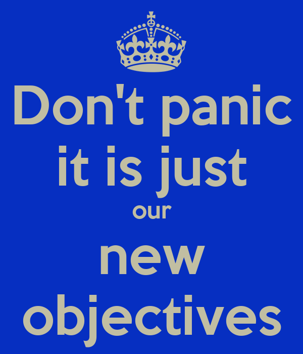 Don't panic it is just our new objectives Poster   efdfdef   Keep ...