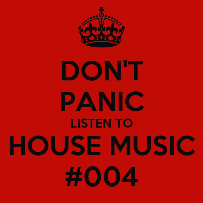 Don 39 t panic listen to house music 004 poster kobz for Listen to house music