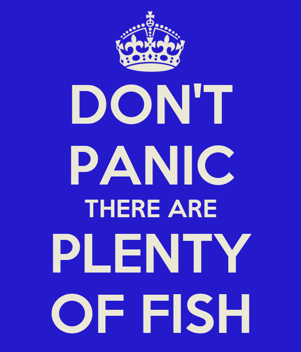 Don 39 t panic there are plenty of fish poster random for Www plenty of fish
