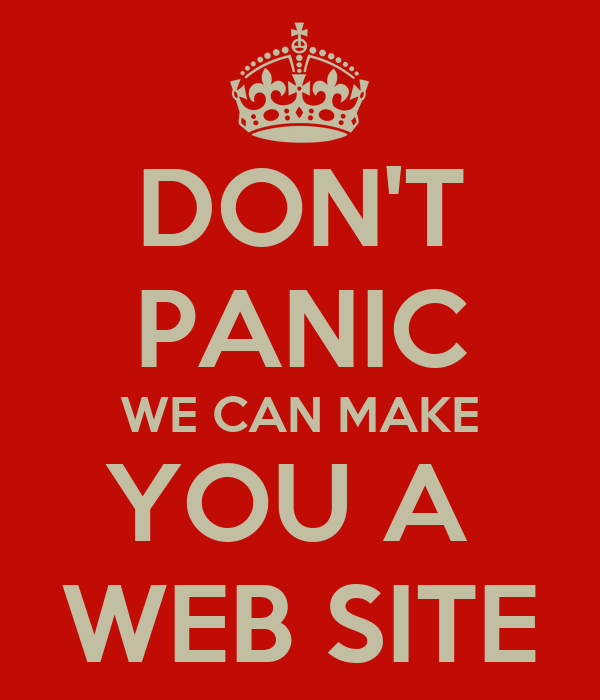 Don 39 t panic we can make you a web site keep calm and Where can i make a website