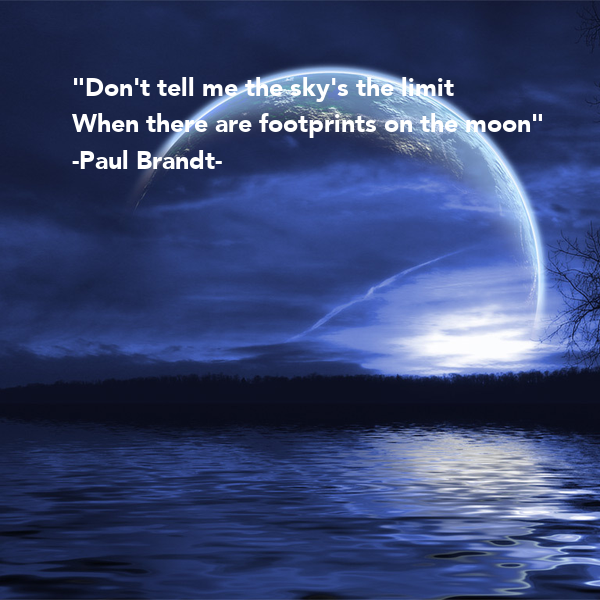don 39 t tell me the sky 39 s the limit when there are footprints on the moon paul brandt poster. Black Bedroom Furniture Sets. Home Design Ideas