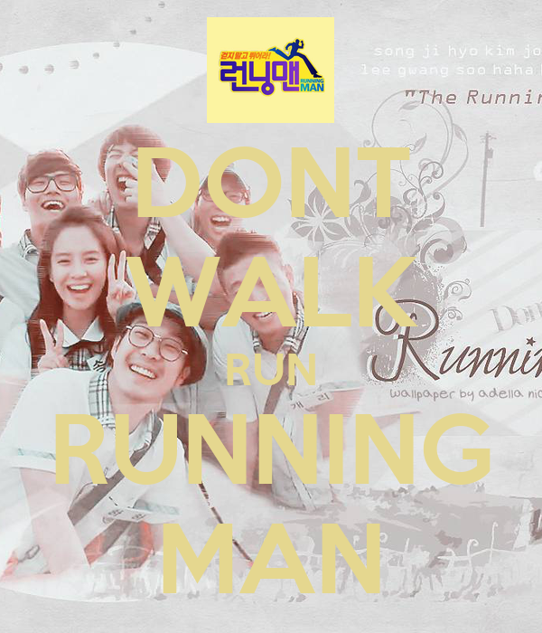 DONT WALK RUN RUNNING MANDont Walk Run Running Man