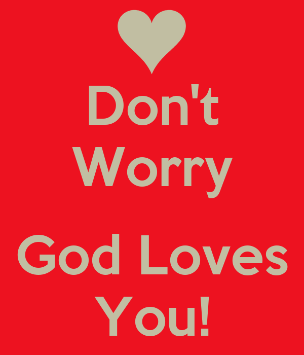 Dont Worry God Loves You Poster