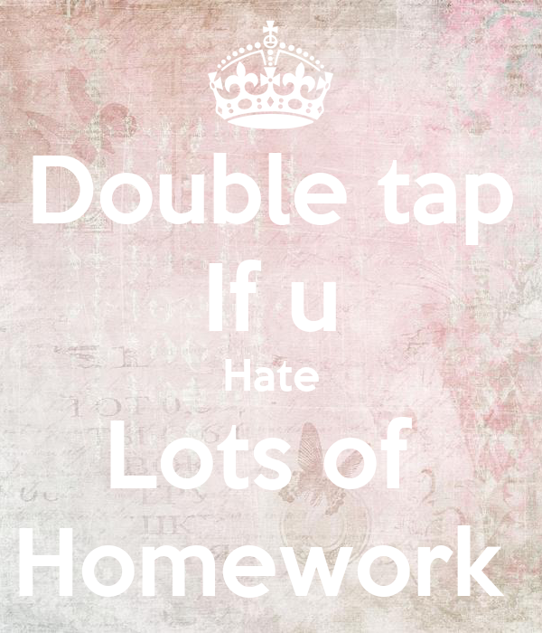 Double Tap If U Hate Lots Of Homework Poster Danquahnatalie Keep