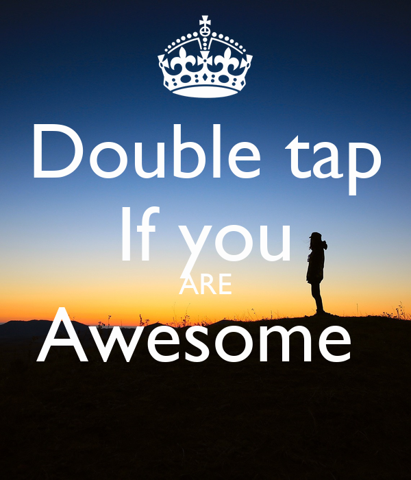 Double Tap If You Are Awesome Keep Calm And Carry On