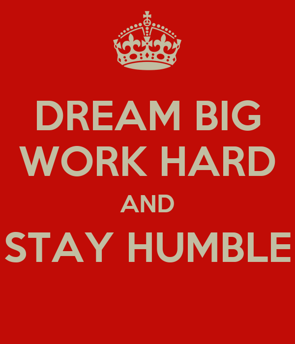 dream big work hard and stay humble poster jj keep calm o matic. Black Bedroom Furniture Sets. Home Design Ideas