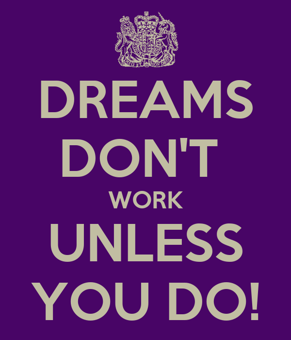 dreams don 39 t work unless you do poster sophie keep calm o matic. Black Bedroom Furniture Sets. Home Design Ideas