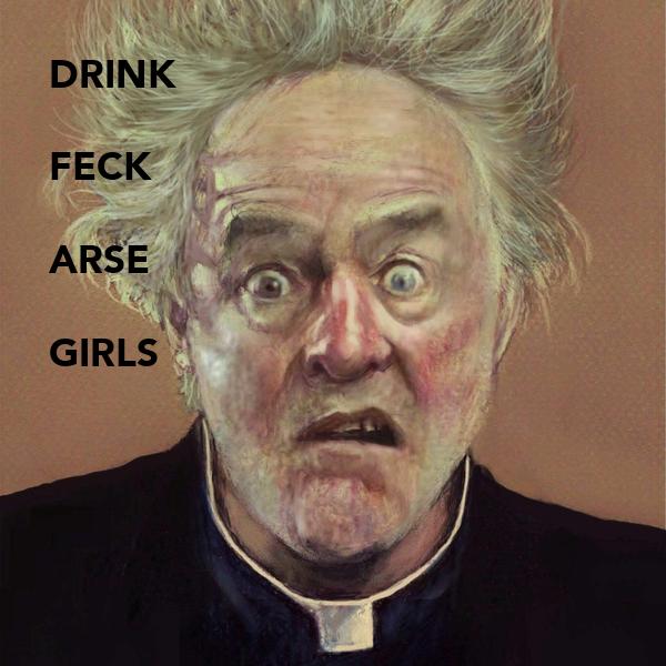 Drink feck arse