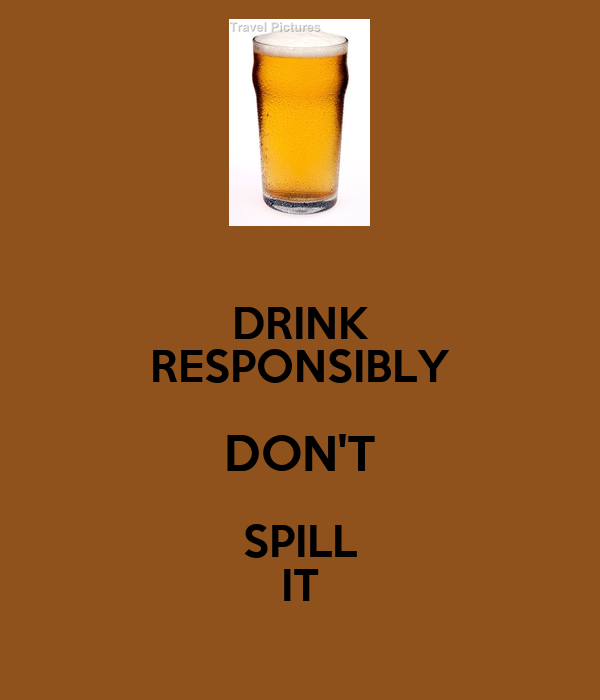 drink responsibly wallpaper - photo #2