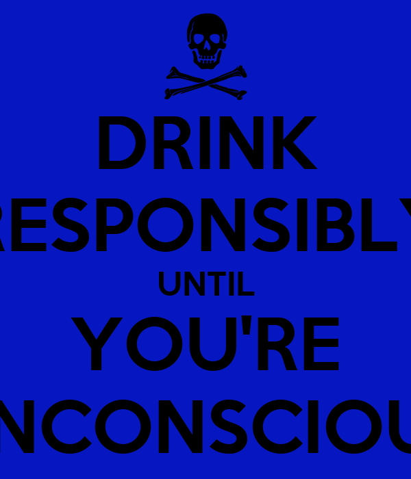 drink responsibly wallpaper - photo #6