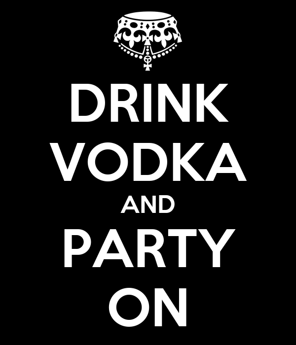 Party Drinks Vodka Drink Vodka And Party on