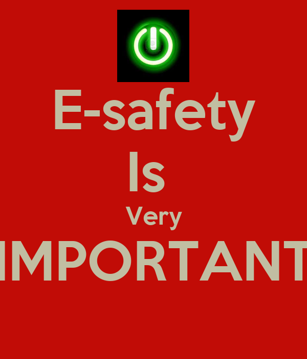 Understand the importance of e safety for