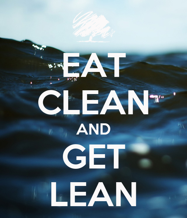Eat clean and get lean poster curt keep calm o matic for 10 day trial lean cuisine