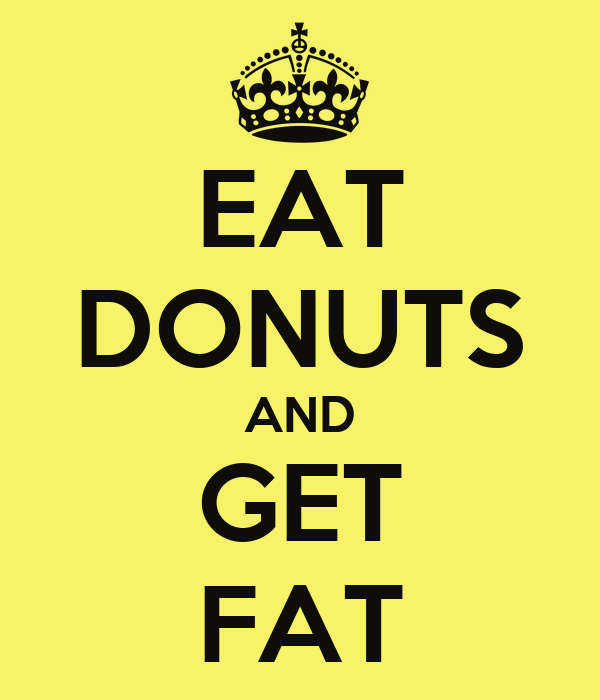 Eat And Get Fat 4
