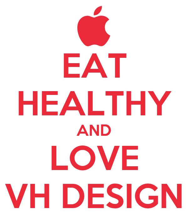 Eat healthy and love vh design poster chcusi keep calm for Vh design