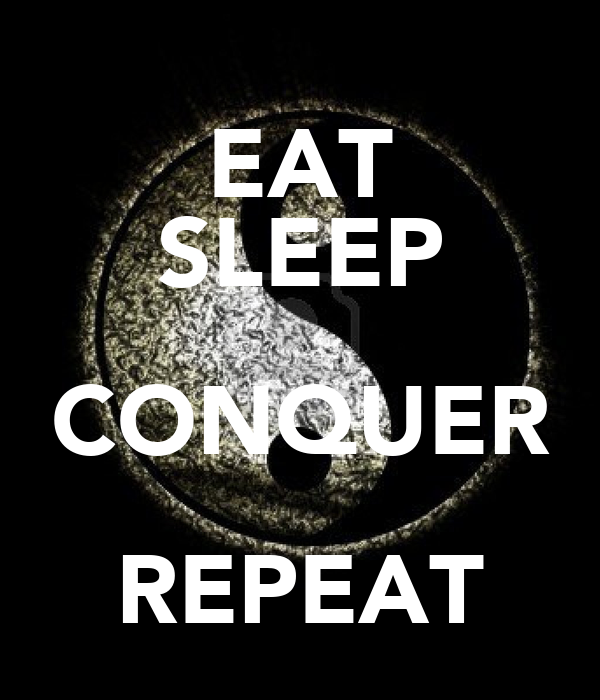 Eat Sleep Conquer Repeat Wallpaper