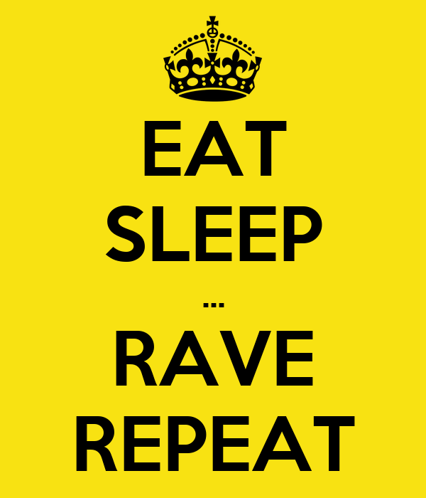 eat sleep rave repeat keep calm and carry on image