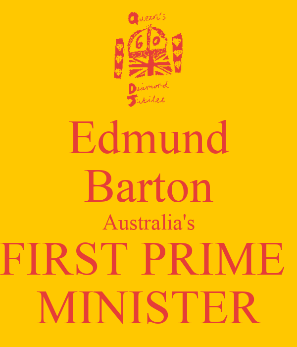 Edmund Barton U Edmund Barton: Edmund Barton Australia's FIRST PRIME MINISTER Poster