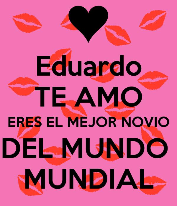 Eduardo te amo eres el mejor novio del mundo mundial - El mejor colchon del mundo ...