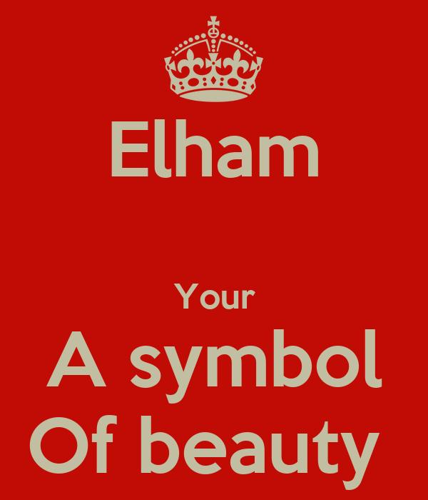 Elham Your A Symbol Of Beauty Poster Faten Keep Calm O Matic