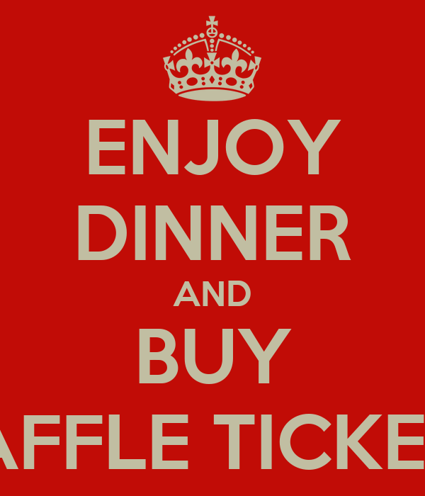 Enjoy Dinner And Buy Raffle Tickets Keep Calm And Carry