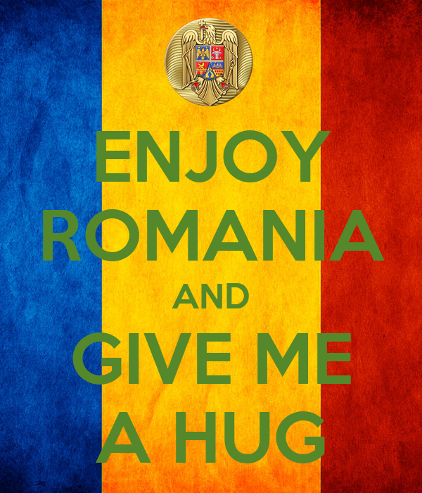 Enjoy Romania And Give Me A Hug Poster Radugheorghe715 Keep
