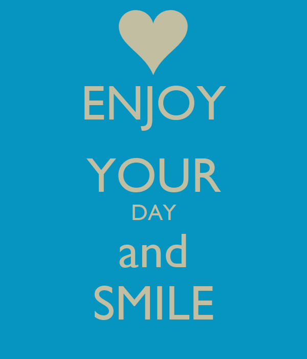 ENJOY YOUR DAY and SMILE Poster | lN