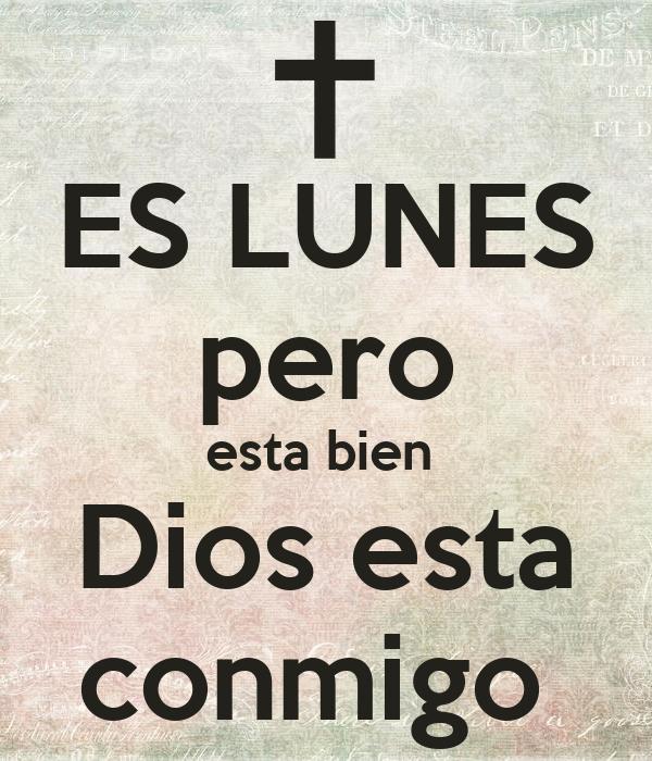 ES LUNES pero esta bien Dios esta conmigo Poster | hilla ...