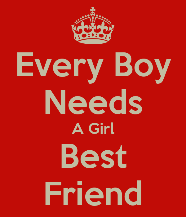 Every boy needs a girl best friend keep calm and carry on image