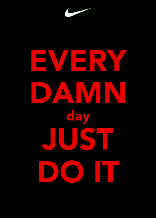 Gallery For > Every Damn Day Just Do It Iphone Wallpaper