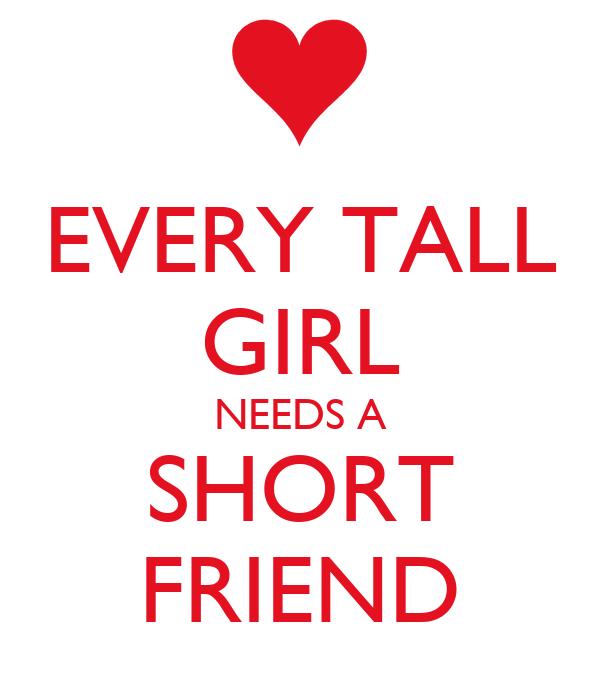 EVERY TALL GIRL NEEDS A SHORT FRIEND Poster