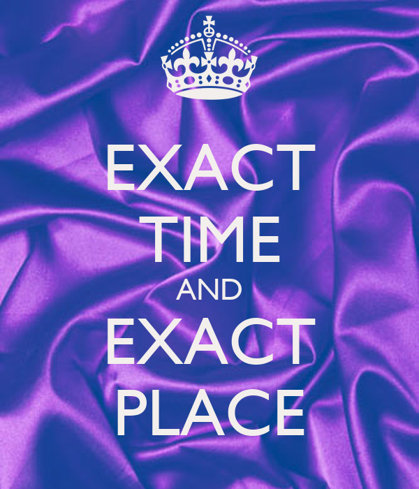 Exact Time And Exact Place Keep Calm And Carry On Image