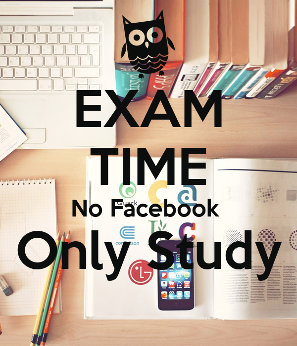 Exam time no facebook only study poster samin keep calm o matic exam time no facebook only study altavistaventures Image collections