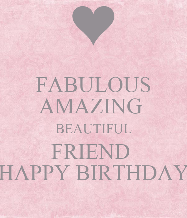 FABULOUS AMAZING BEAUTIFUL FRIEND HAPPY BIRTHDAY Poster
