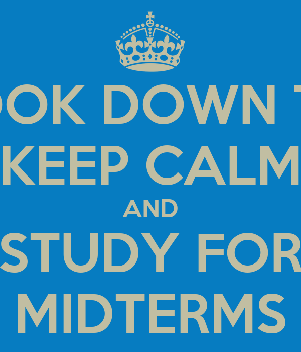 FACEBOOK DOWN TODAY? KEEP CALM AND STUDY FOR MIDTERMS Poster
