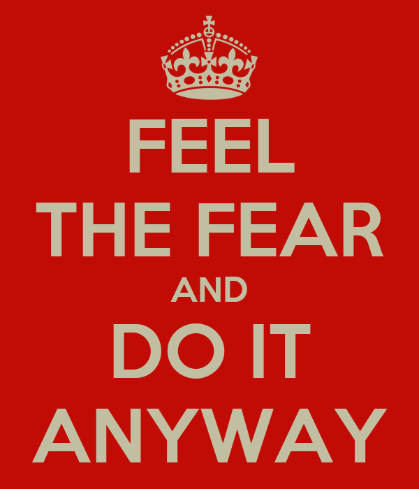 feel the fear and do it With dynamic techniques and profound advice, feel the fear and do it anyway® has guided so many readers around the world to turn their fear, indecision and anger into power, action and love.
