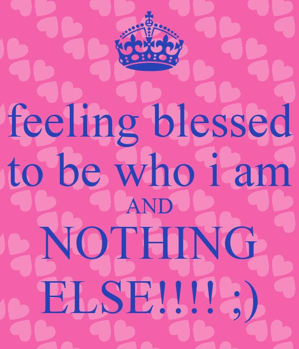 I Am Blessed Wallpaper feeling so blessed quo...