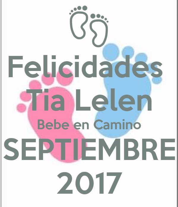 Felicidades tia lelen bebe en camino septiembre 2017 - Bebe en camino ...