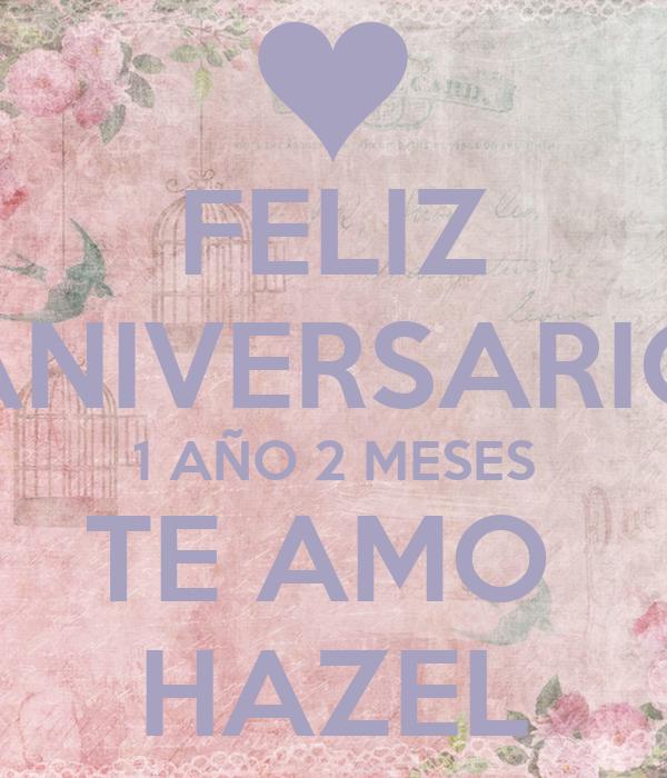 Feliz Aniversario 1 Año 2 Meses Te Amo Hazel Poster Brenda Keep