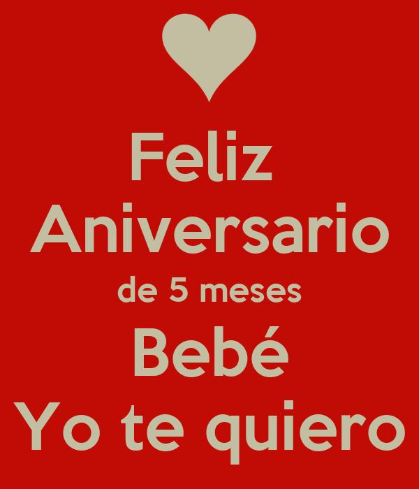Feliz Aniversario de 5 meses Bebé Yo te quiero - KEEP CALM AND ...