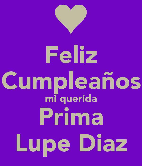 Feliz Cumpleanos mi Querida Prima Feliz Cumpleaños mi Querida